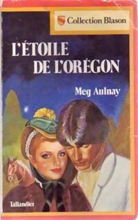L'étoile de l'Orégon - Meg Aulnay - Livre