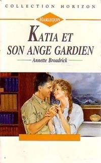 Katia et son ange gardien - Annette Broadrick - Livre