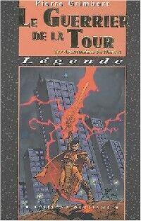Les aventuriers de l'irréel Tome IV : Le guerrier de la tour - Pierre Grimbert - Livre