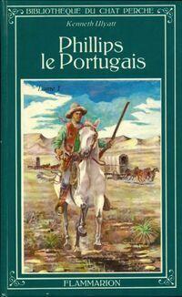 Philips le Portugais Tome I - Kenneth Ulyatt - Livre
