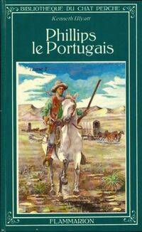 Philips le Portugais Tome I - Kenneth Ulyatt - Livre