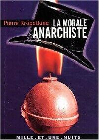 La morale anarchiste - Pierre Kroportkine - Livre