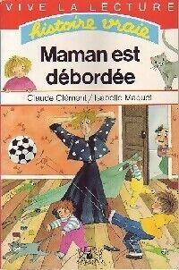 Maman est débordée - Claude Clément - Livre