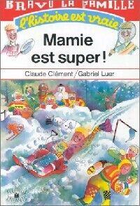 Mamie est super ! (Super Mamie) - Claude Clément - Livre