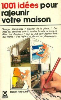 1001 idées pour rajeunir votre maison - Daniel Puiboube - Livre