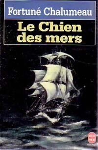 Le chien des mers - Fortuné Chalumeau - Livre