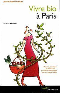 Vivre bio à Paris - Catherine Mercadier - Livre
