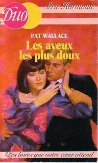Les aveux les plus doux - Pat Wallace - Livre