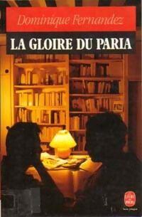 La gloire du paria - Dominique Fernandez - Livre