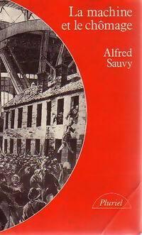 La machine et le chômage - Alfred Sauvy - Livre