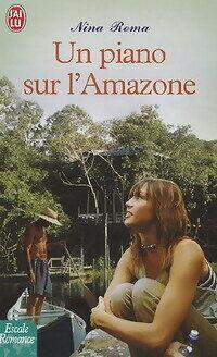Un piano sur l'Amazone - Nina Roma - Livre