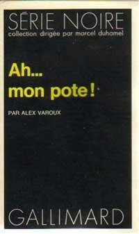 Ah... mon pote ! - Alex Varoux - Livre