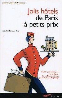 Jolis hôtels de Paris à petits prix - Anne Prudhomme-Béné - Livre