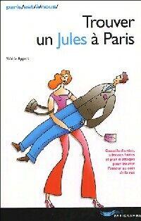 Trouver un Jules à Paris - Valérie Appert - Livre