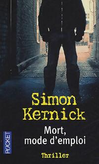 Mort, mode d'emploi - Simon Kernick - Livre