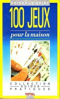100 jeux pour la maison - Béatrice Fily - Livre