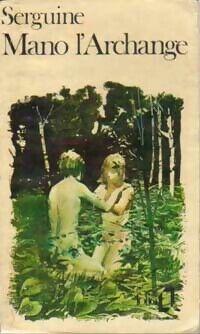 Mano L'archange - Jacques Serguine - Livre