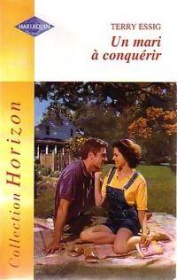 Un mari à conquérir - Terry Essig - Livre