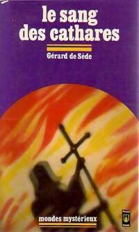 Le sang des Cathares - Gérard De Sède - Livre