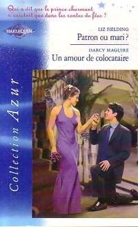 Patron ou mari / Un amour de colocataire - Darcy Fielding - Livre
