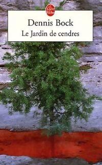 Le jardin de cendres - Denis Bock - Livre