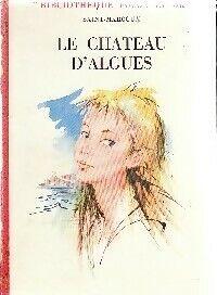 Le château d'algues - Saint-Marcoux - Livre
