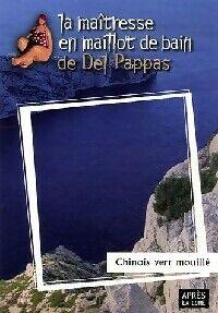 Chinois vert mouillé - Gilles Del Pappas - Livre