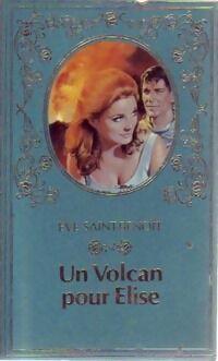 Un volcan pour Elise - Eve Saint-Benoît - Livre