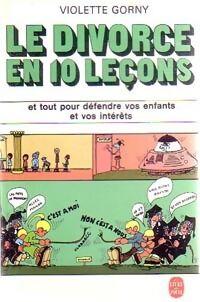 Le divorce en 10 leçons - Violette Gorny - Livre