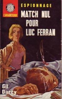 Match nul pour Luc Ferran - Gil Darcy - Livre