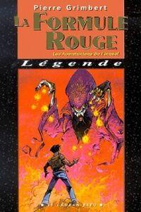 Les aventuriers de l'irréel Tome II : La formule rouge - Pierre Grimbert - Livre