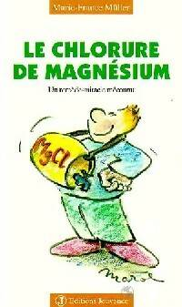 Le chlorure de magnésium - Marie-France Muller - Livre
