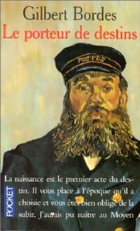 Le porteur de destins - Gilbert Bordes - Livre