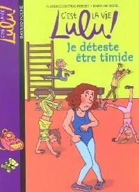 Je déteste être timide - Florence Dutruc-Rosset - Livre