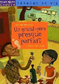 Un grand-père presque parfait - Benoît Broyart - Livre