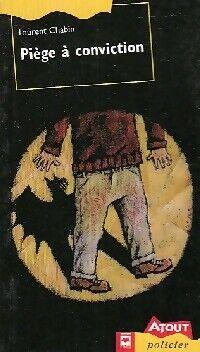 Piège à conviction - Laurent Chabin - Livre