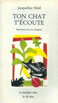 Ton chat t'écoute - Jacqueline Held - Livre