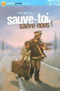 Sauve-toi, sauve-nous ! - Marie-Sabine Roger - Livre