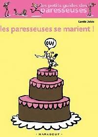 Les paresseuses se marient - Camille Dattée - Livre