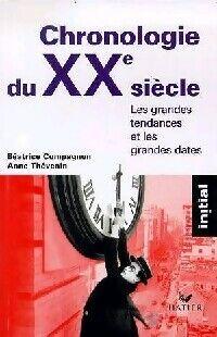 Chronologie du XXe siècle - Béatrice Compagnon - Livre