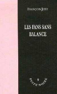Les fans sans balance - François Joly - Livre