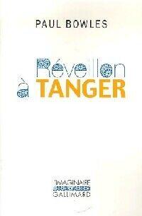Réveillon à Tanger - Paul Bowles - Livre