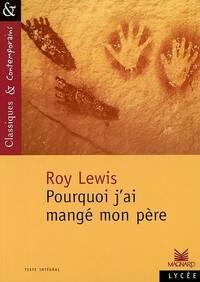 Pourquoi j'ai mangé mon père - Roy Harley Lewis - Livre