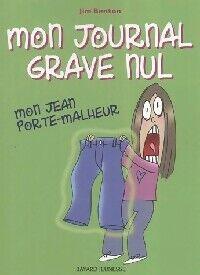 Mon journal grave nul Tome II : Mon jean porte-malheur - Jim Benton - Livre