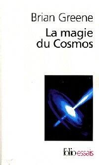 La magie du cosmos - Brian Greene - Livre