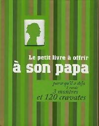 Le petit livre à offrir à son papa chéri - Raphaële Vidaling - Livre