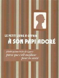 Le petit livre à offrir à son papi adoré - Raphaële Vidaling - Livre