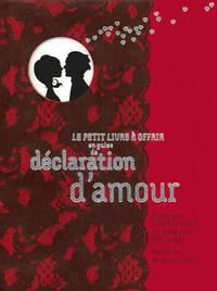 Le petit livre à offrir en guise de déclaration d'amour - Raphaële Vidaling - Livre