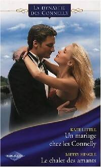 Un mariage chez les Connelly / Le chalet des amants - Kate Hingle - Livre
