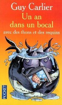 Un an dans un bocal avec des thons et des requins - Guy Carlier - Livre